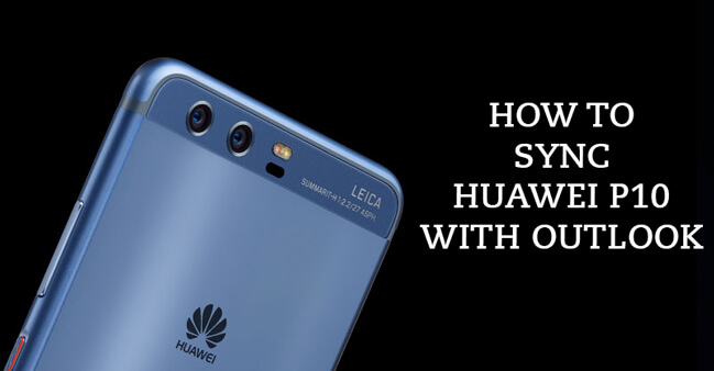 Sync Outlook with Huawei P10