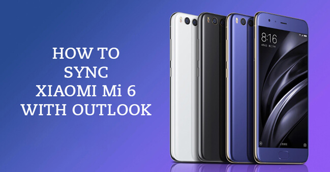 Sync Outlook with Xiaomi Mi 6